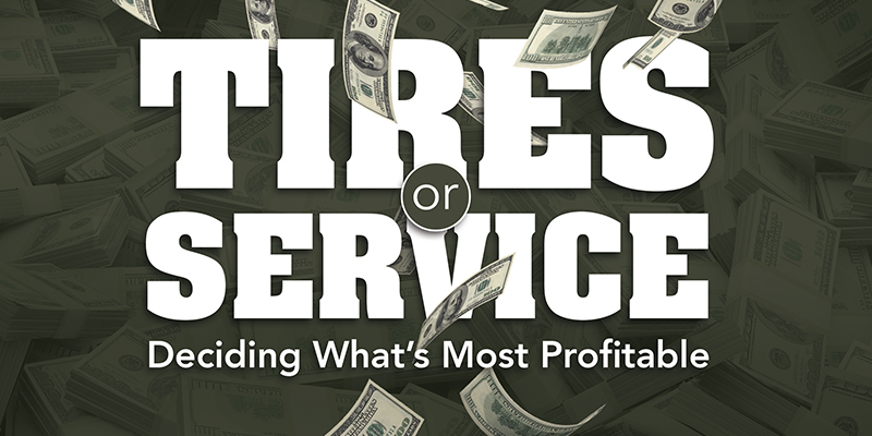 Tires or Service Profitable Tire Business